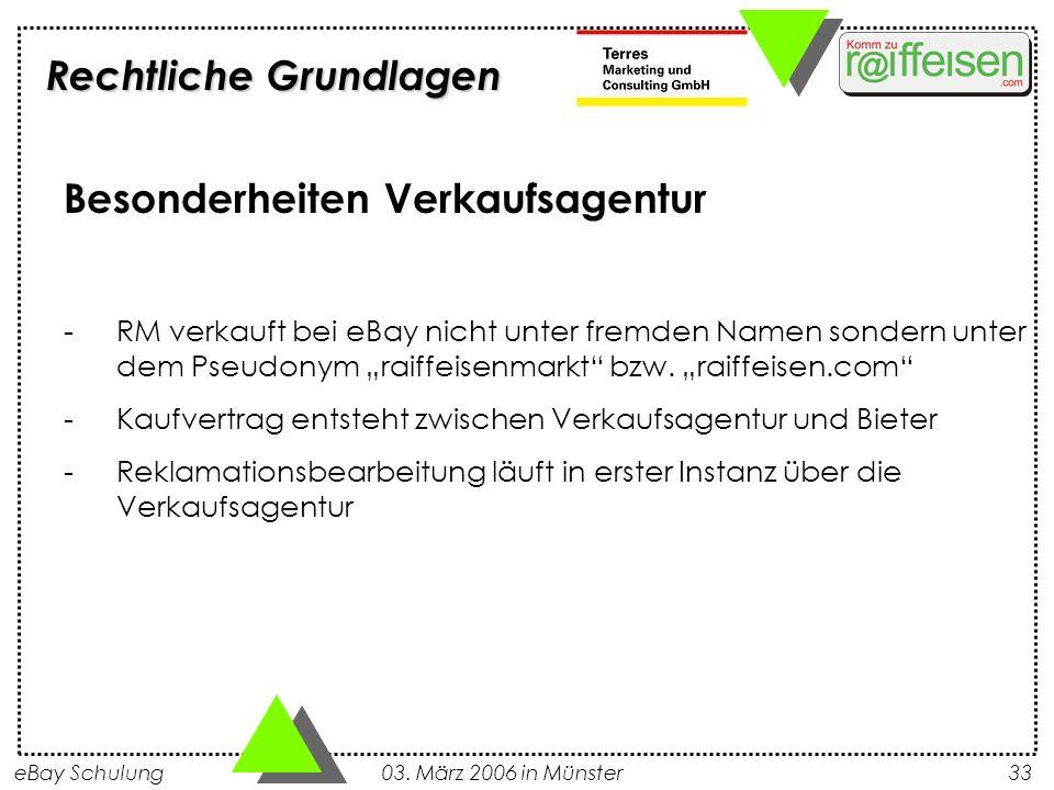 eBay Schulung 03. März 2006 in Münster33 Besonderheiten Verkaufsagentur -RM verkauft bei eBay nicht unter fremden Namen sondern unter dem Pseudonym ra