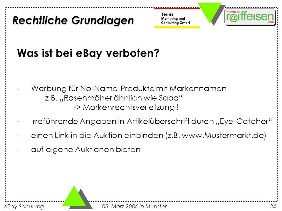 eBay Schulung 03. März 2006 in Münster34 Was ist bei eBay verboten? -Werbung für No-Name-Produkte mit Markennamen z.B. Rasenmäher ähnlich wie Sabo ->