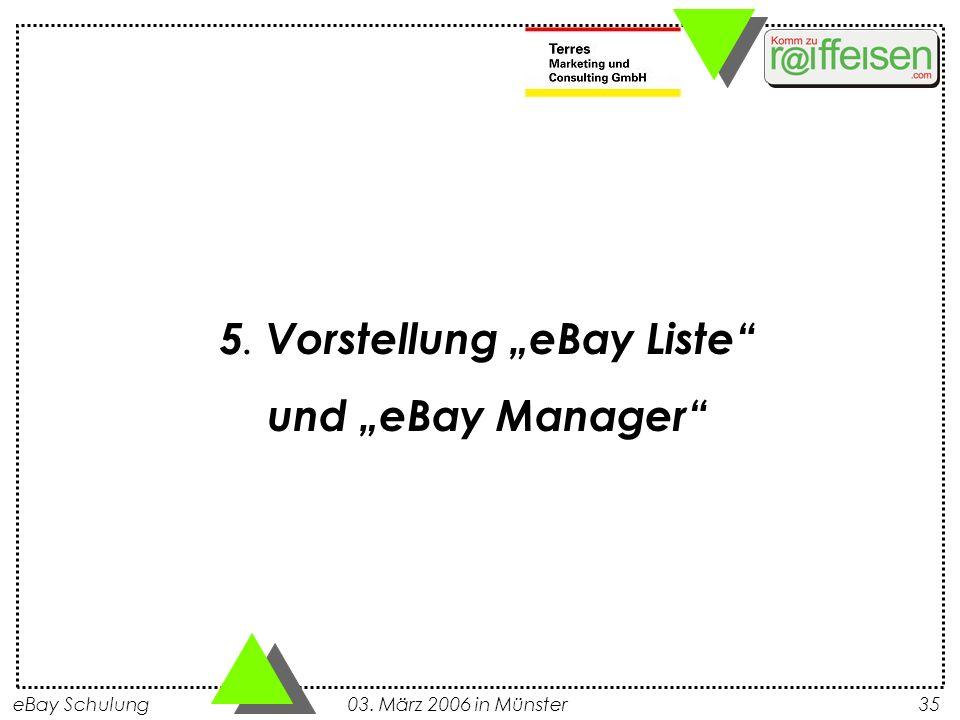 eBay Schulung 03. März 2006 in Münster35 5. Vorstellung eBay Liste und eBay Manager