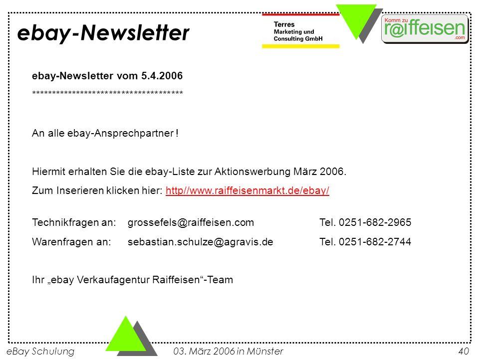 eBay Schulung 03. März 2006 in Münster40 ebay-Newsletter ebay-Newsletter vom 5.4.2006 ************************************* An alle ebay-Ansprechpartn