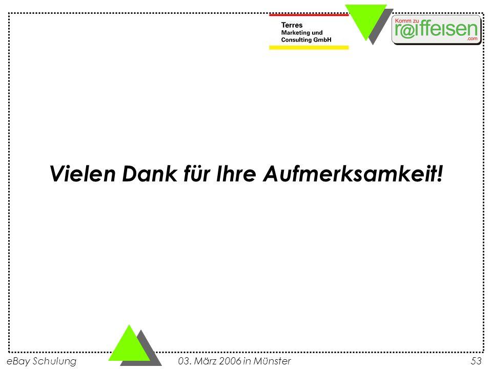 eBay Schulung 03. März 2006 in Münster53 Vielen Dank für Ihre Aufmerksamkeit!