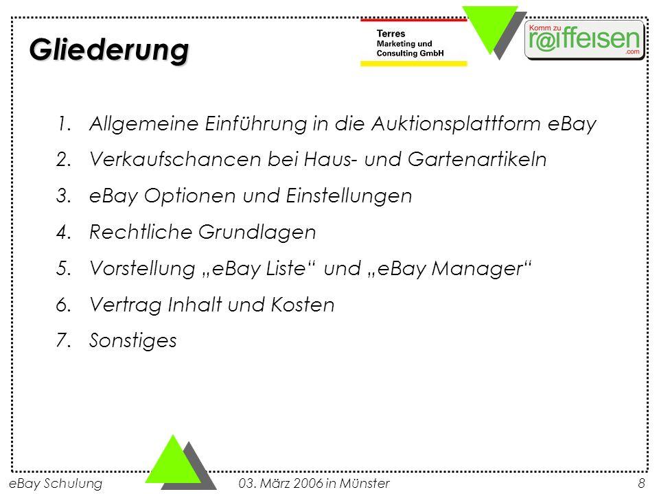 eBay Schulung 03. März 2006 in Münster8 1.Allgemeine Einführung in die Auktionsplattform eBay 2.Verkaufschancen bei Haus- und Gartenartikeln 3.eBay Op