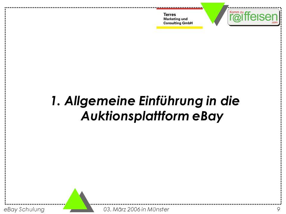 eBay Schulung 03. März 2006 in Münster9 1. Allgemeine Einführung in die Auktionsplattform eBay