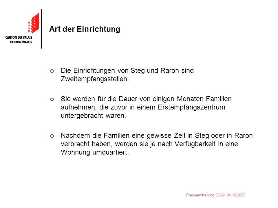 Pressemitteilung DSSI 04.12.2009 Art der Einrichtung Die Einrichtungen von Steg und Raron sind Zweitempfangsstellen. Sie werden für die Dauer von eini
