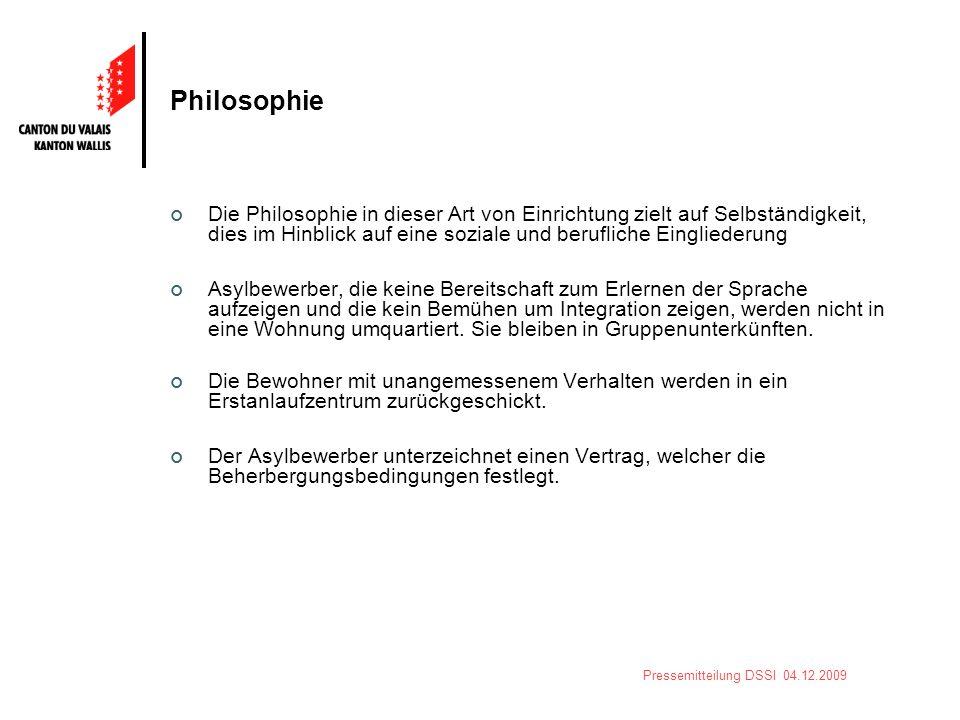 Pressemitteilung DSSI 04.12.2009 Philosophie Die Philosophie in dieser Art von Einrichtung zielt auf Selbständigkeit, dies im Hinblick auf eine sozial