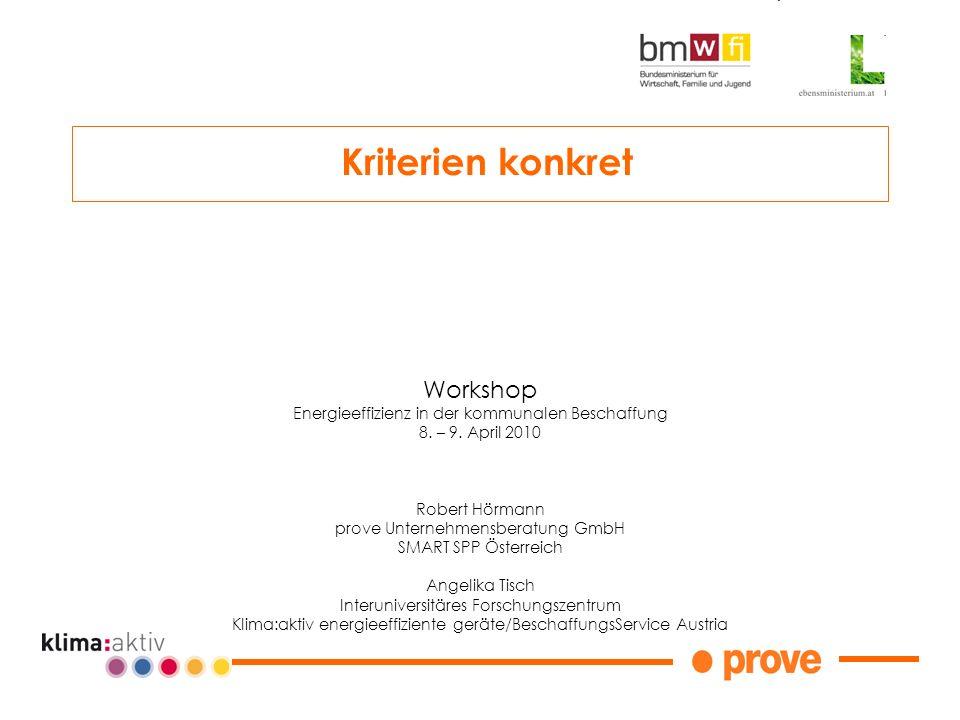 Workshop Energieeffizienz in der kommunalen Beschaffung 8. – 9. April 2010 Robert Hörmann prove Unternehmensberatung GmbH SMART SPP Österreich Angelik