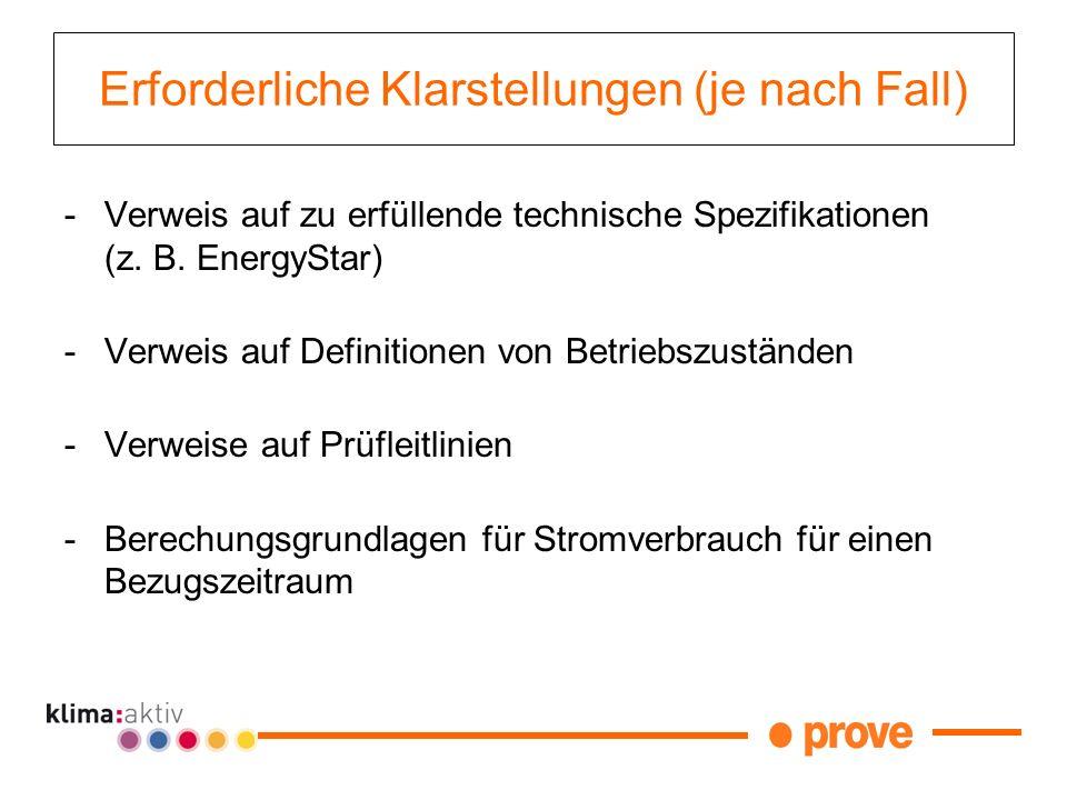 Erforderliche Klarstellungen (je nach Fall) -Verweis auf zu erfüllende technische Spezifikationen (z. B. EnergyStar) -Verweis auf Definitionen von Bet