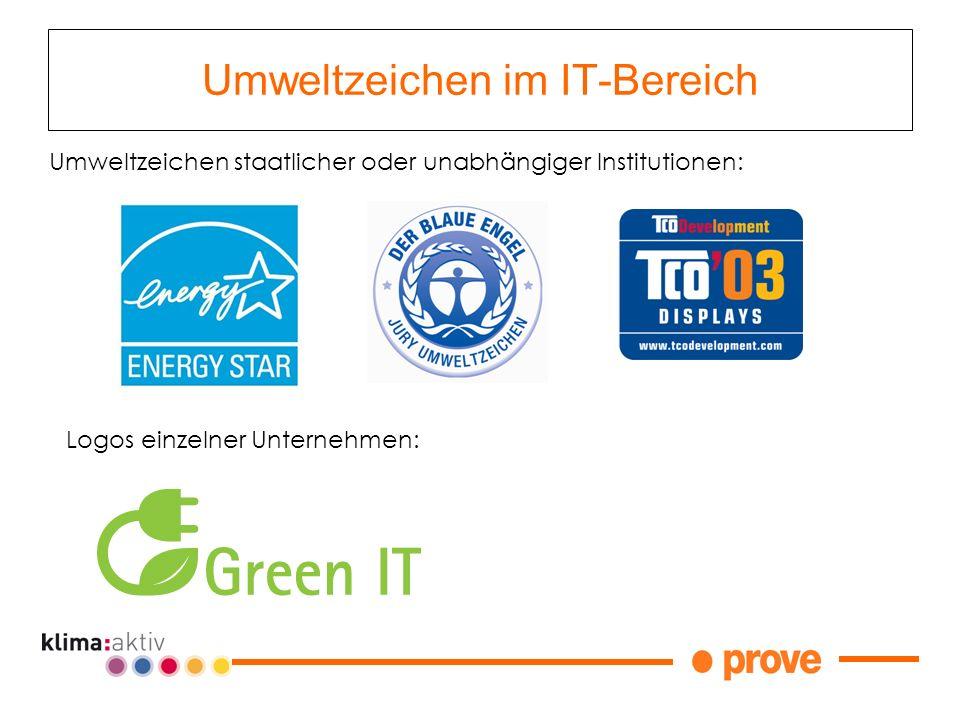 Umweltzeichen im IT-Bereich Umweltzeichen staatlicher oder unabhängiger Institutionen: Logos einzelner Unternehmen: