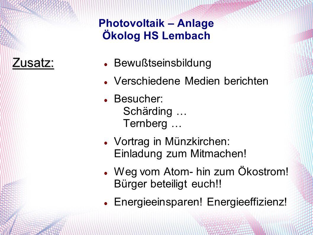 Photovoltaik – Anlage Ökolog HS Lembach Bewußtseinsbildung Verschiedene Medien berichten Besucher: Schärding … Ternberg … Vortrag in Münzkirchen: Einladung zum Mitmachen.
