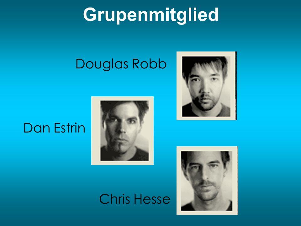 Grupenmitglied Douglas Robb Dan Estrin Chris Hesse