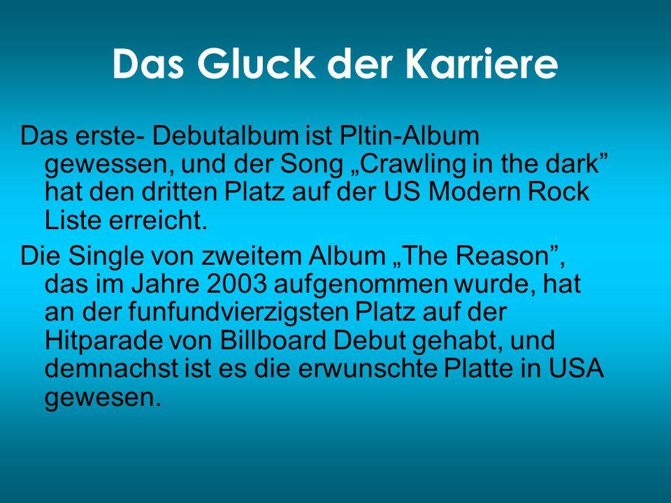 Das Gluck der Karriere Das erste- Debutalbum ist Pltin-Album gewessen, und der Song Crawling in the dark hat den dritten Platz auf der US Modern Rock