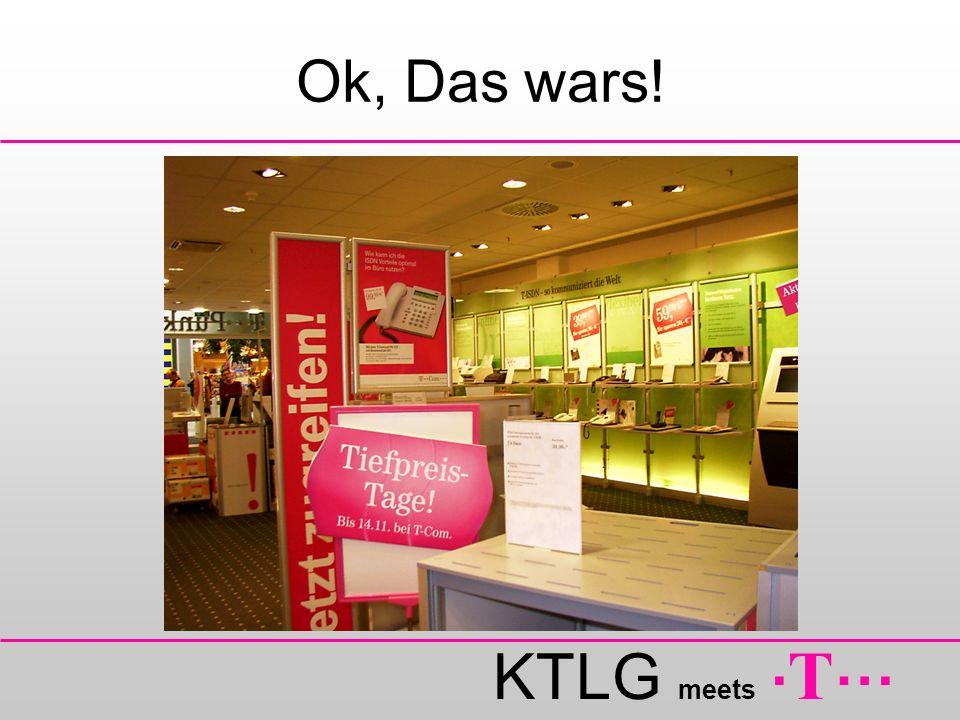 KTLG meets. T … Ok, Das wars!