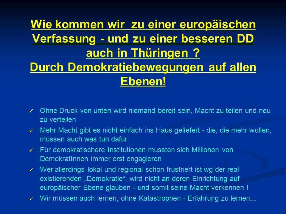 Wie kommen wir zu einer europäischen Verfassung - und zu einer besseren DD auch in Thüringen .