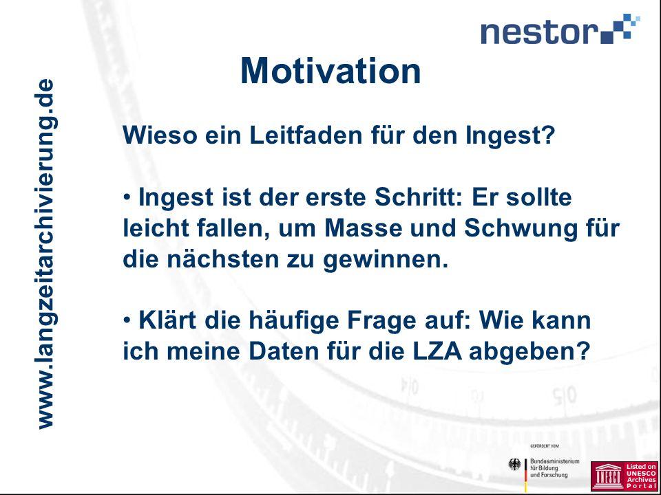 www.langzeitarchivierung.de IWI Motivation Wieso ein Leitfaden für den Ingest.