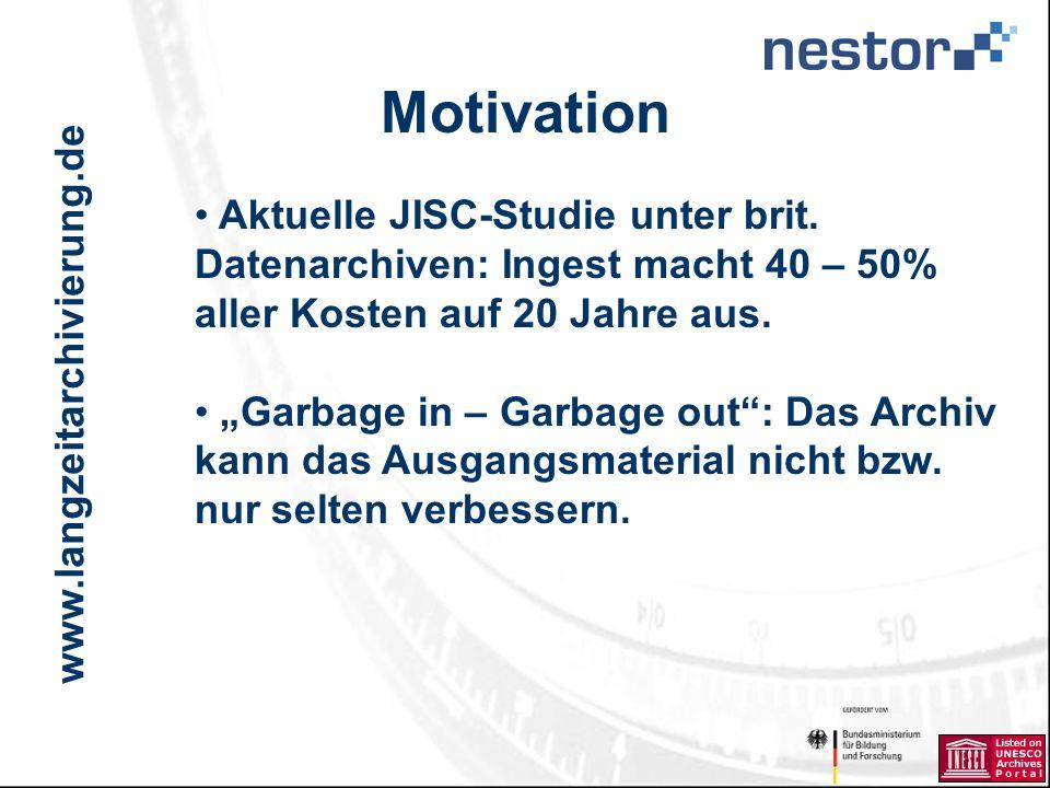 www.langzeitarchivierung.de IWI Motivation Aktuelle JISC-Studie unter brit.