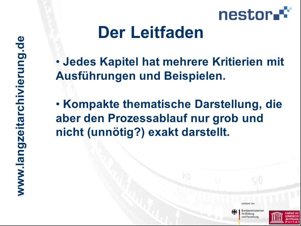 www.langzeitarchivierung.de IWI Der Leitfaden Jedes Kapitel hat mehrere Kritierien mit Ausführungen und Beispielen.