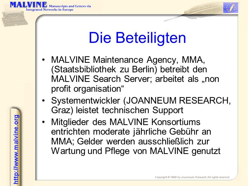 Die Beteiligten MALVINE Maintenance Agency, MMA, (Staatsbibliothek zu Berlin) betreibt den MALVINE Search Server; arbeitet als non profit organisation