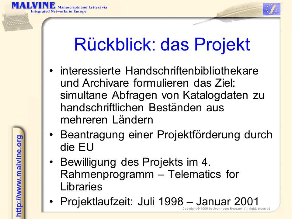 Rückblick: das Projekt interessierte Handschriftenbibliothekare und Archivare formulieren das Ziel: simultane Abfragen von Katalogdaten zu handschrift