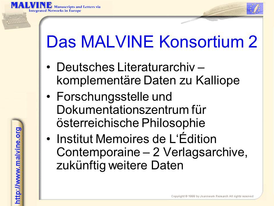 Das MALVINE Konsortium 2 Deutsches Literaturarchiv – komplementäre Daten zu Kalliope Forschungsstelle und Dokumentationszentrum für österreichische Ph