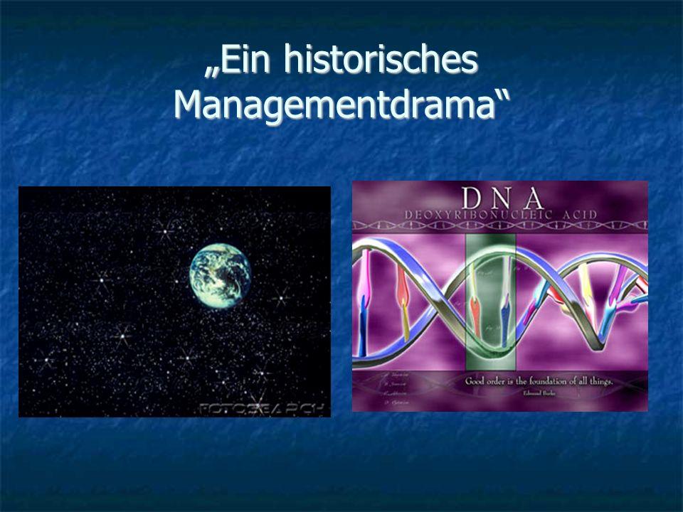 Ein historisches Managementdrama