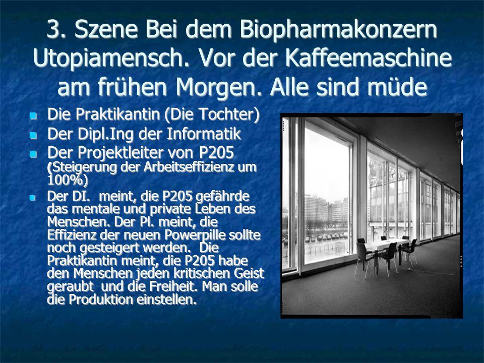 3. Szene Bei dem Biopharmakonzern Utopiamensch. Vor der Kaffeemaschine am frühen Morgen.