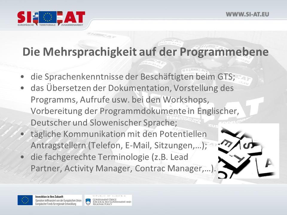 Die Mehrsprachigkeit auf der Programmebene die Sprachenkenntnisse der Beschäftigten beim GTS; das Übersetzen der Dokumentation, Vorstellung des Programms, Aufrufe usw.