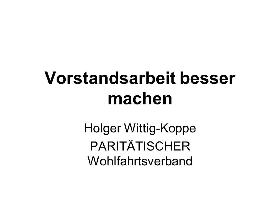 Vorstandsarbeit besser machen Holger Wittig-Koppe PARITÄTISCHER Wohlfahrtsverband