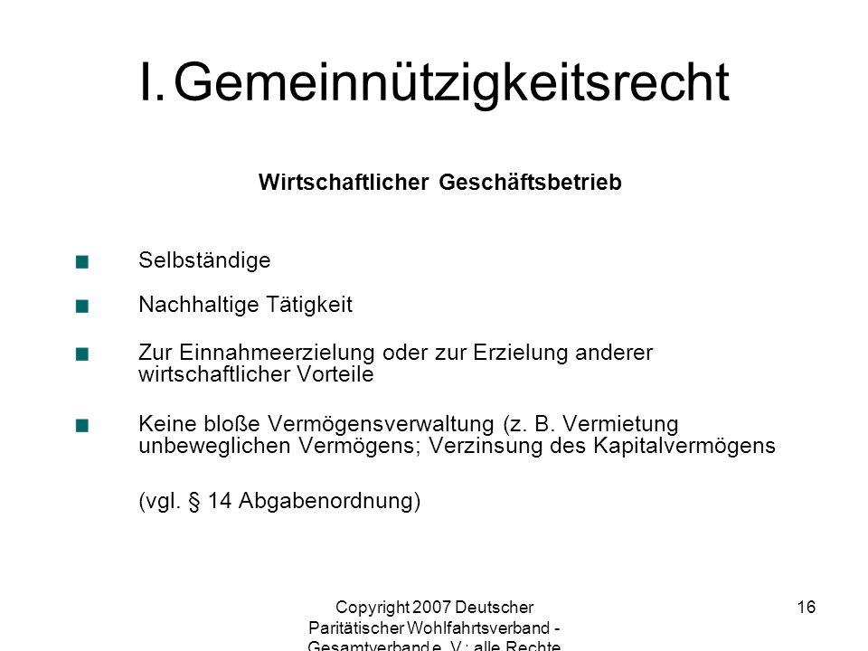 Copyright 2007 Deutscher Paritätischer Wohlfahrtsverband - Gesamtverband e. V.; alle Rechte vorbehalten 16 Wirtschaftlicher Geschäftsbetrieb Selbständ
