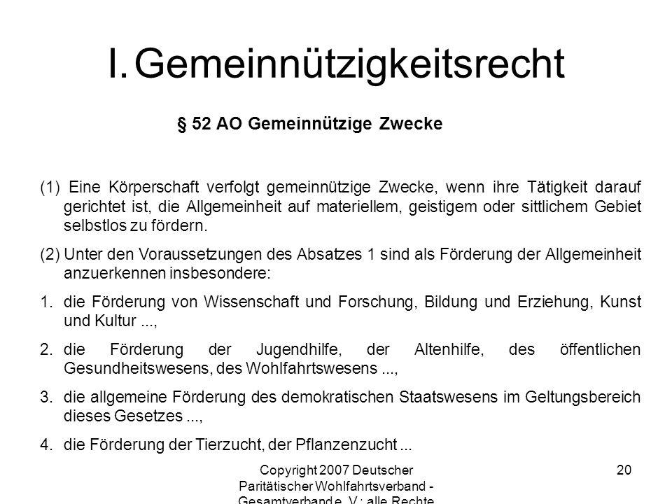 Copyright 2007 Deutscher Paritätischer Wohlfahrtsverband - Gesamtverband e. V.; alle Rechte vorbehalten 20 § 52 AO Gemeinnützige Zwecke (1) Eine Körpe