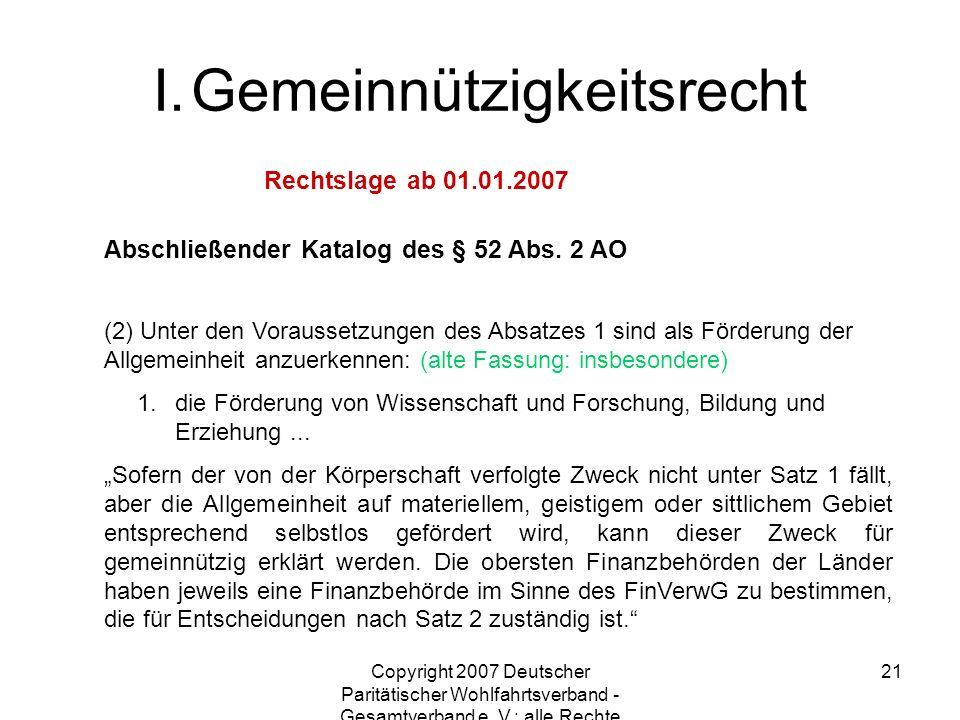 Copyright 2007 Deutscher Paritätischer Wohlfahrtsverband - Gesamtverband e. V.; alle Rechte vorbehalten 21 Abschließender Katalog des § 52 Abs. 2 AO (