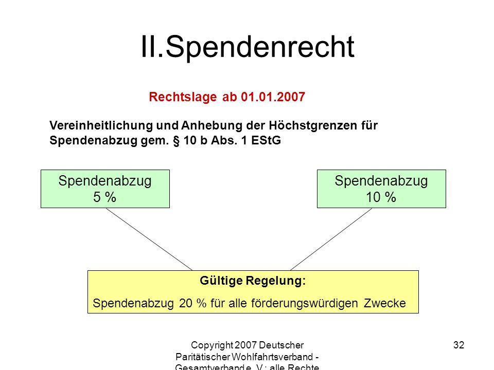 Copyright 2007 Deutscher Paritätischer Wohlfahrtsverband - Gesamtverband e. V.; alle Rechte vorbehalten 32 Vereinheitlichung und Anhebung der Höchstgr