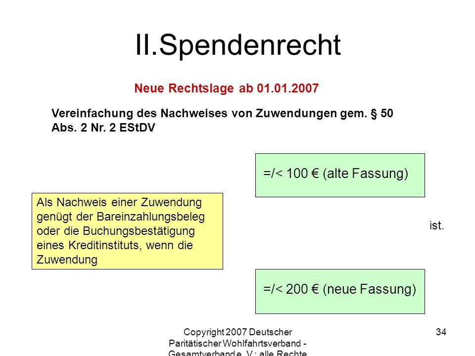 Copyright 2007 Deutscher Paritätischer Wohlfahrtsverband - Gesamtverband e. V.; alle Rechte vorbehalten 34 Vereinfachung des Nachweises von Zuwendunge