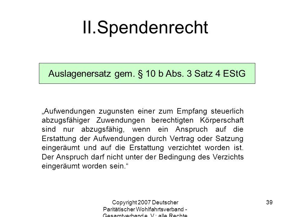 Copyright 2007 Deutscher Paritätischer Wohlfahrtsverband - Gesamtverband e. V.; alle Rechte vorbehalten 39 Auslagenersatz gem. § 10 b Abs. 3 Satz 4 ES
