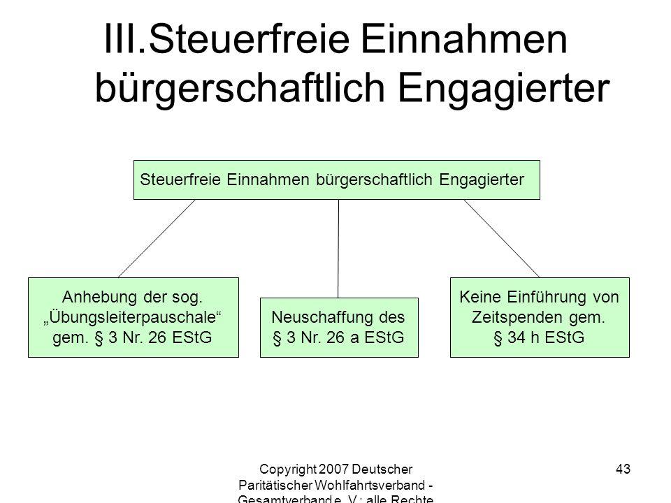 Copyright 2007 Deutscher Paritätischer Wohlfahrtsverband - Gesamtverband e. V.; alle Rechte vorbehalten 43 Anhebung der sog. Übungsleiterpauschale gem