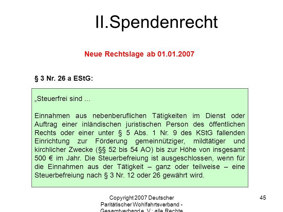 Copyright 2007 Deutscher Paritätischer Wohlfahrtsverband - Gesamtverband e. V.; alle Rechte vorbehalten 45 § 3 Nr. 26 a EStG: Steuerfrei sind... Einna