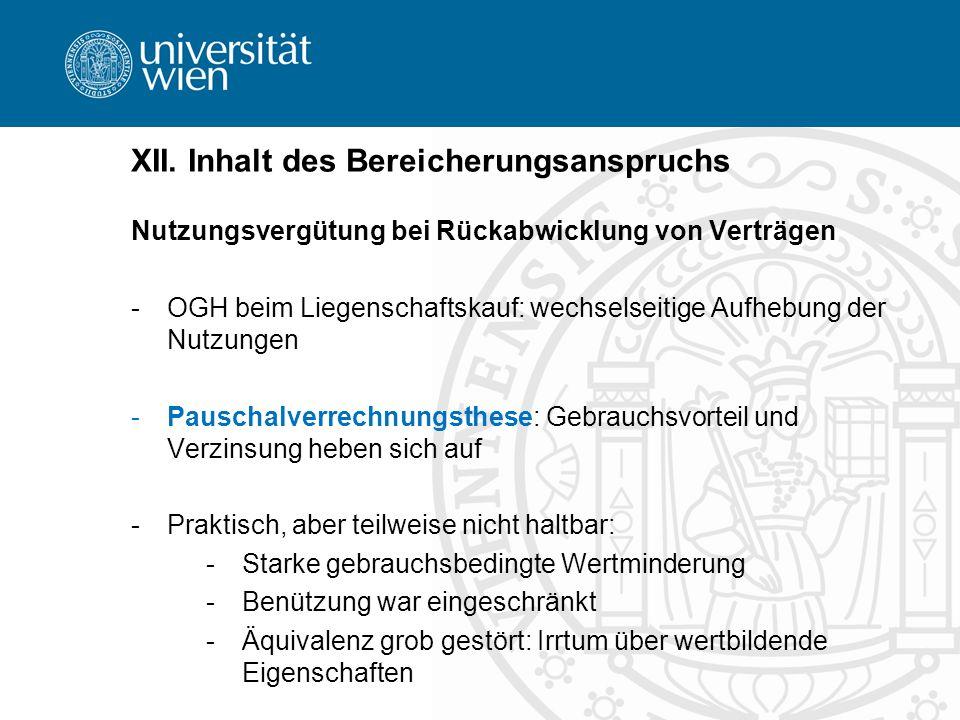 XII. Inhalt des Bereicherungsanspruchs Nutzungsvergütung bei Rückabwicklung von Verträgen -OGH beim Liegenschaftskauf: wechselseitige Aufhebung der Nu