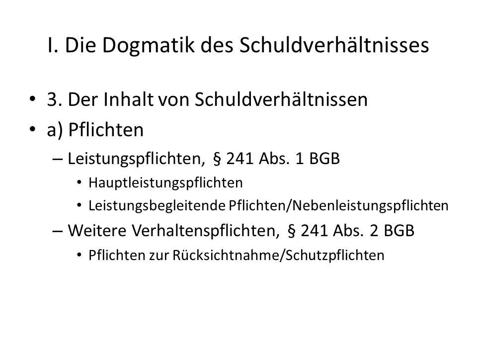 I.Die Dogmatik des Schuldverhältnisses 3.