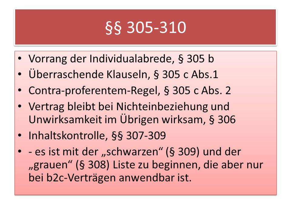 §§ 305-310 Vorrang der Individualabrede, § 305 b Überraschende Klauseln, § 305 c Abs.1 Contra-proferentem-Regel, § 305 c Abs.