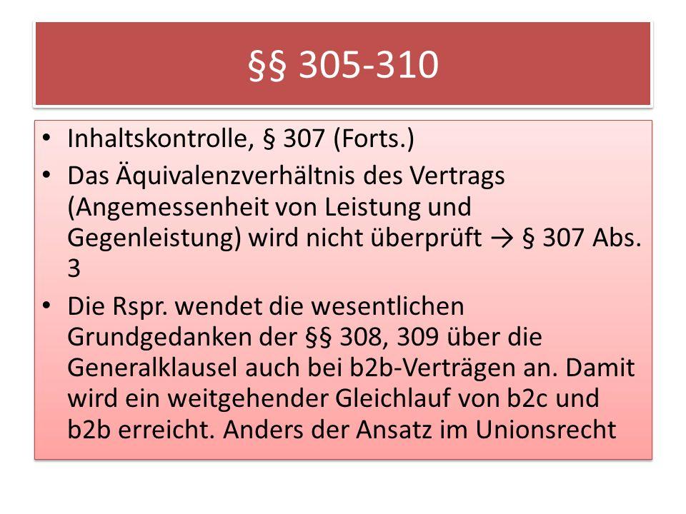 §§ 305-310 Inhaltskontrolle, § 307 (Forts.) Das Äquivalenzverhältnis des Vertrags (Angemessenheit von Leistung und Gegenleistung) wird nicht überprüft § 307 Abs.