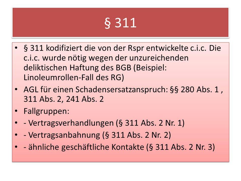 § 311 § 311 kodifiziert die von der Rspr entwickelte c.i.c.
