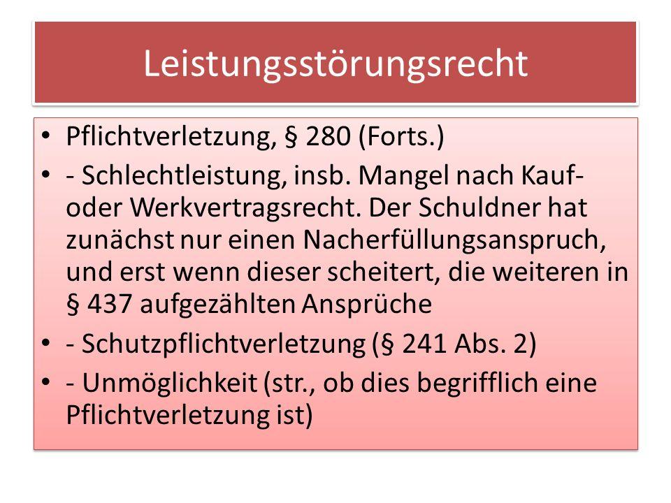 Leistungsstörungsrecht Pflichtverletzung, § 280 (Forts.) - Schlechtleistung, insb.