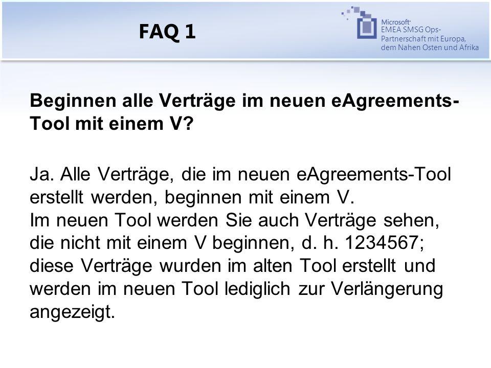 EMEA SMSG Ops- Partnerschaft mit Europa, dem Nahen Osten und Afrika FAQ 1 Beginnen alle Verträge im neuen eAgreements- Tool mit einem V.