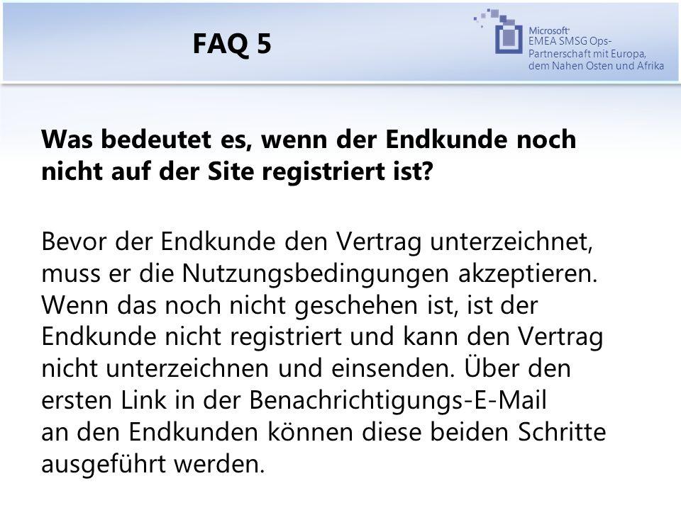 EMEA SMSG Ops- Partnerschaft mit Europa, dem Nahen Osten und Afrika FAQ 5 Was bedeutet es, wenn der Endkunde noch nicht auf der Site registriert ist.