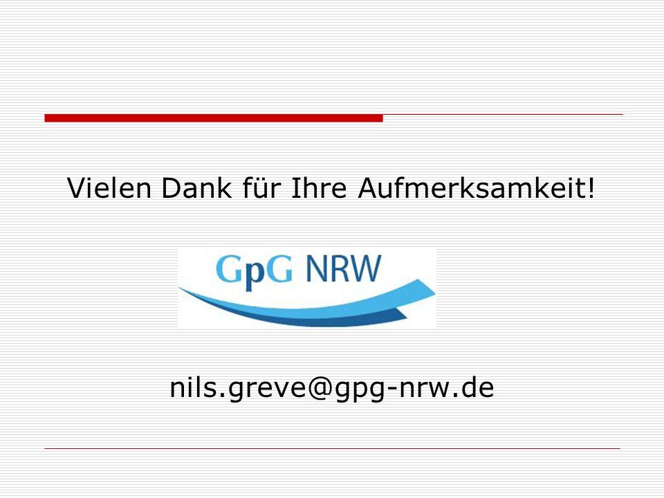 Vielen Dank für Ihre Aufmerksamkeit! nils.greve@gpg-nrw.de