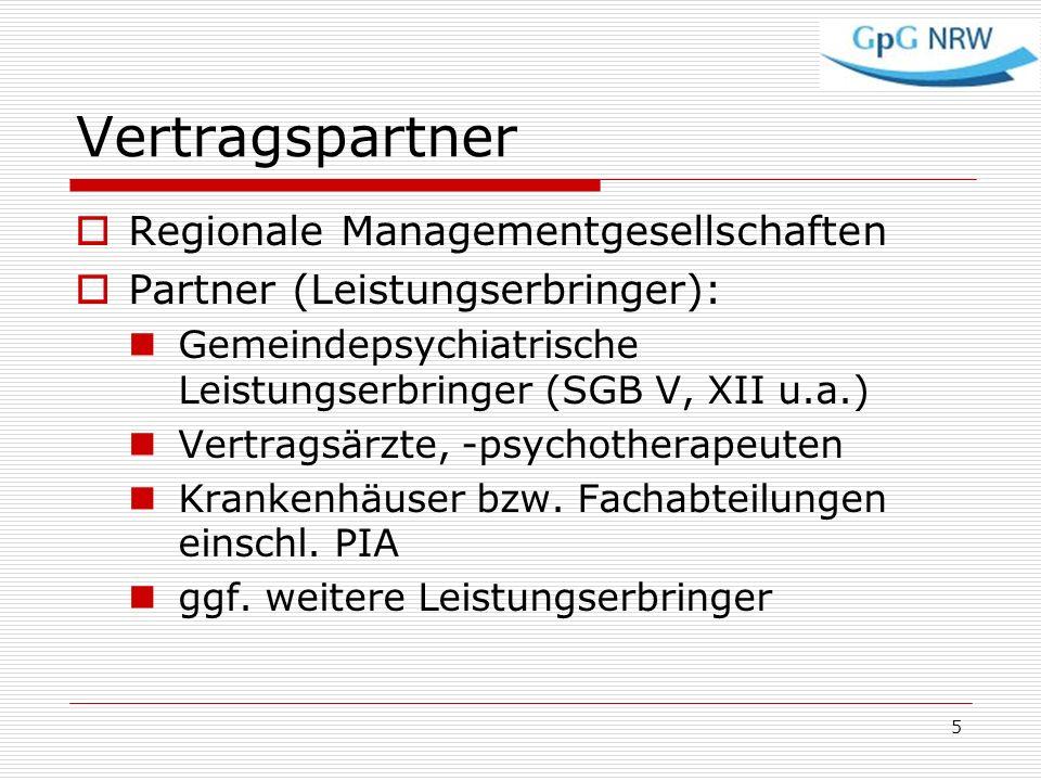 Vertragspartner Regionale Managementgesellschaften Partner (Leistungserbringer): Gemeindepsychiatrische Leistungserbringer (SGB V, XII u.a.) Vertragsä
