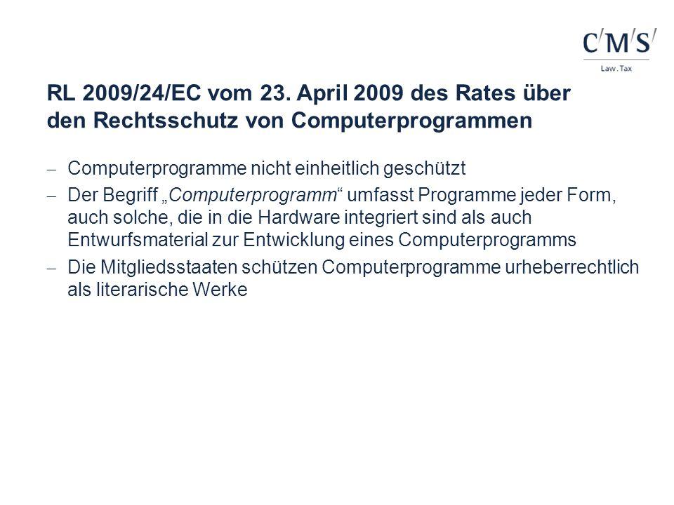 RL 2009/24/EC vom 23. April 2009 des Rates über den Rechtsschutz von Computerprogrammen Computerprogramme nicht einheitlich geschützt Der Begriff Comp