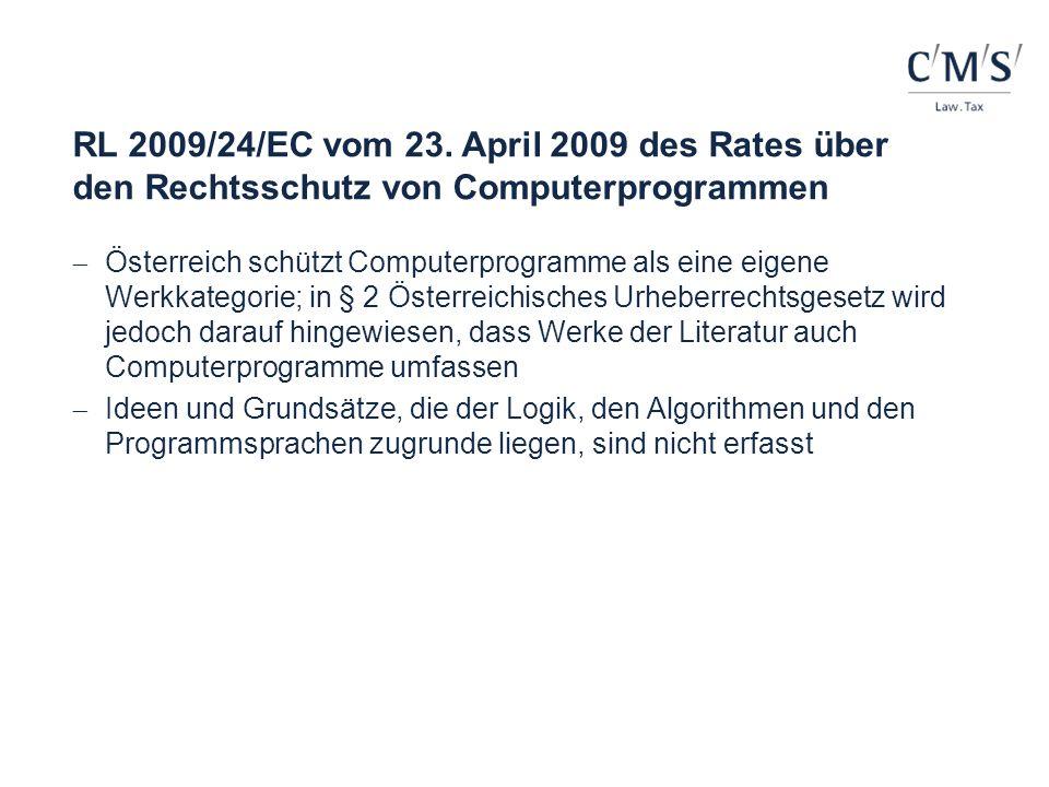 RL 2009/24/EC vom 23. April 2009 des Rates über den Rechtsschutz von Computerprogrammen Österreich schützt Computerprogramme als eine eigene Werkkateg