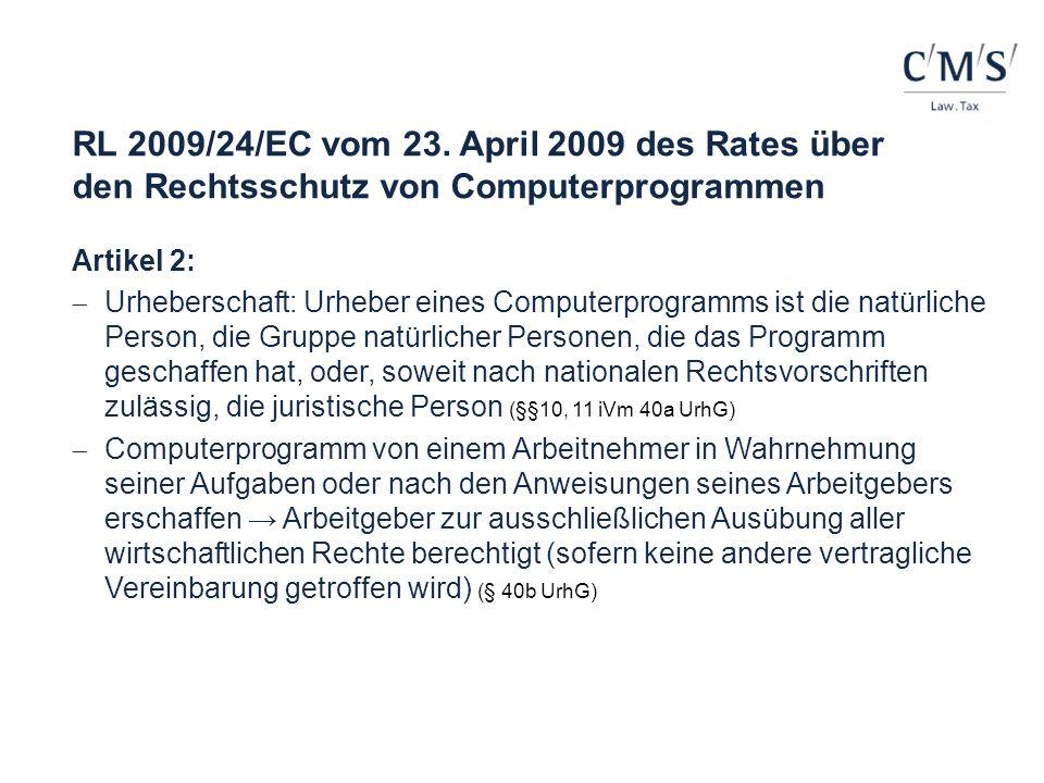 RL 2009/24/EC vom 23. April 2009 des Rates über den Rechtsschutz von Computerprogrammen Artikel 2: Urheberschaft: Urheber eines Computerprogramms ist