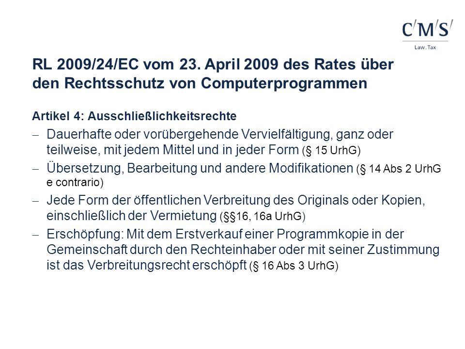 RL 2009/24/EC vom 23. April 2009 des Rates über den Rechtsschutz von Computerprogrammen Artikel 4: Ausschließlichkeitsrechte Dauerhafte oder vorüberge