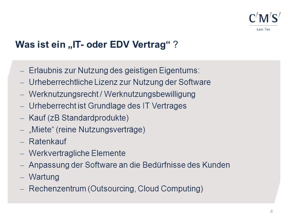 Was ist ein IT- oder EDV Vertrag ? Erlaubnis zur Nutzung des geistigen Eigentums: Urheberrechtliche Lizenz zur Nutzung der Software Werknutzungsrecht